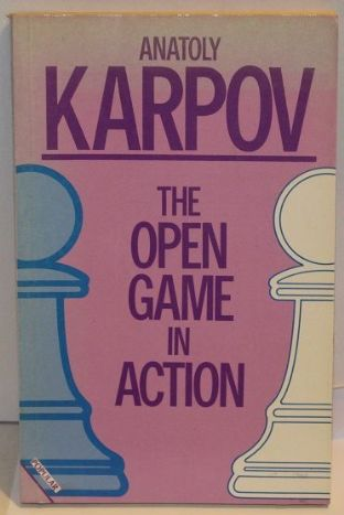 The Open Game in Action by Anatoly Karpov - 0713460962